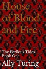 The Perilous Tides: House of Blood and Fire : The Perilous Tides by Ally...