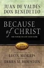 Because of Christ by Juan de Valdés, Benedetto and William Wilberforce (2005,...