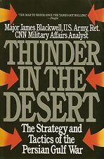 Thunder In The Desert The Strategy And Tactics Of The Persian Gulf War/Blackwell
