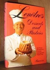 Lenotre's Desserts and Pastries: 201 Prized Recipes from France's Distinguished