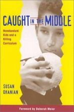 Caught in the Middle: Nonstandard Kids and a Killing Curriculum
