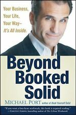 Beyond Booked Solid: Your Business, Your Life, Your Way--It's All Inside