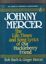 Johnny Mercer-The Life Times and Song Lyrics Of Music book