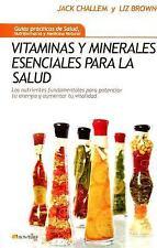 Vitaminas y minerales esenciales para la salud (Guias Practicas) (Spanish Editio