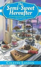 A Chocolate Whisperer Mystery: The Semi-Sweet Hereafter by Colette London...