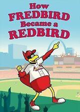 How Fredbird Became a Redbird by Steven Kveton (2015, Hardcover)