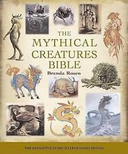 Mythical Creatures Bible : The Definitive Guide to Legendary Beings by Brenda...