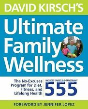 Ultimate Family Wellness Plan : No Excuses Program for Diet, Exercise and...