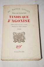 TANDIS QUE J'AGONISE WILLIAM FAULKNER N.R.F.1957