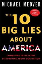 The 10 Big Lies About America: Combating Destructive Distortions About Our Natio