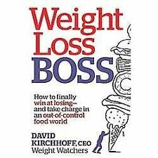 Weight Loss Boss: How to Finally Win at Losing--and Take Charge in an Out-of-Con