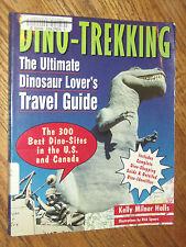 DINO-TREKKING : The Ultimate Dinosaur Lover's Travel Guide