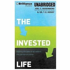 The Invested Life : Making Disciples of All Nations One Person at a Time by...