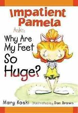 NEW - Impatient Pamela Asks:: Why Are My Feet So Huge?