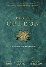 The Book of Oberon : A Source-book of Elizabethan Magic by James R. Clark,...