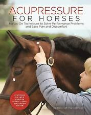 NEW (2DAY SHIP) Acupressure for Horses: Hands-On Techniques to Sol, SPIRAL-BOUND