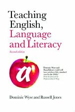 Teaching English, Language and Literacy By Dominic Wyse, Russell Jones, Helen B
