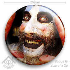 "Captain Spaulding HOUSE 1000 Corpses - SID HAIG - Devils Rejects - 25mm 1"" Badge"