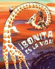 ¡Bonita es la Vida! by Ana Eulate (2013, Picture Book)