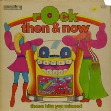 VARIOUS ARTISTS 'ROCK THEN AND NOW (THOSE HITS YOU MISSED)' US IMPORT LP