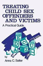 Treating Child Sex Offenders and Victims: A Practical Guide, Anna C. Salter, Goo