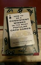 How to Be a Consistent Winner in the Most Popular Card Games 1953 1st Ed. HC/DJ