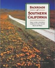 Backroads of Southern California: Your Guide to Southern California's Most Sce..