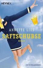 Lies, Annette - Saftschubse: Roman