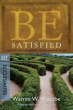 Be Satisfied (Ecclesiastes) : Looking for the Answer to the Meaning of Life...