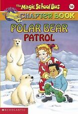 Polar Bear Patrol (The Magic School Bus Chapter Book, No. 13)