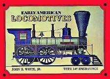 Early American Locomotives (Trains), White Jr., John H., Good Book