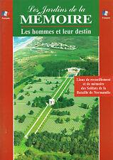 LES JARDINS DE LA MEMOIRE Les hommes et leur destin Bataille de Normandie D DAY
