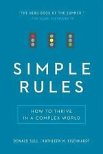 Simple Rules : How to Thrive in a Complex World by Donald Sull and Kathleen...