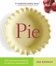 Pie: 300 Tried-and-True Recipes for Delicious Homemade Pie, Haedrich, Ken, Good