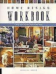 Home Design Workbook: A Design Guide for Every Room of the House Lawrence, Beve