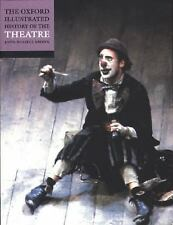 Oxford Illustrated History: The Oxford Illustrated History of Theatre (2001,...
