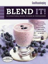Good Housekeeping Blend It!: 150 Sensational Recipes to Make in Your B-ExLibrary