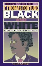 Black & White: Land, Labor, and Politics in the South Fortune, T. Thomas Paperb