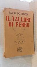 IL TALLONE DI FERRO Jack London G Delchiaro Editrice Bietti 1953 romanzo libro