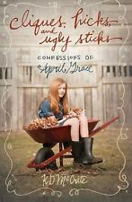 Cliques, Hicks, and Ugly Sticks The Confessions of April Grace
