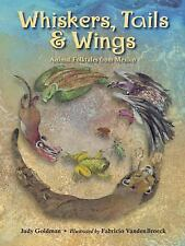 Whiskers, Tails and Wings : Animal Folktales from Mexico by Judy Goldman...