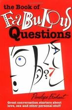 The Book of Fabulous Questions: Great Conversation Starters about Love, Sex and