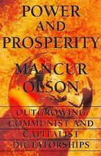 Power And Prosperity: Outgrowing Communist And Capitalist Dictatorships Olson, M