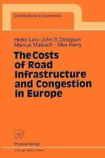 Contributions to Economics: The Costs of Road Infrastructure and Congestion...