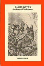 Rabbit Hunting : Stories and Techniques by Editor: Tomikel, Nick Sisley, John...