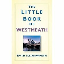 The Little Book of Westmeath, Ruth Illingworth