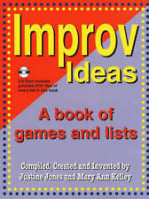 Improv Ideas: A Book of Games and Lists by Mary Ann Kelley, Justine Jones...