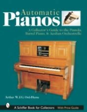 A Collector's Guide to the Pianola, Barrel Piano & Aeolian Orchestrelle Ord-Hume