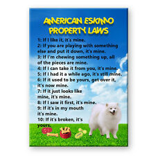 AMERICAN ESKIMO DOG Property Laws MAGNET Steel Cased Funny