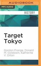 Target Tokyo : The Story of the Sorge Spy Ring by Donald M. Goldstein, Gordon...